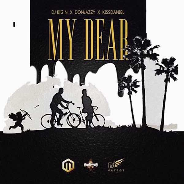 Image: 3607-DJ-Ft-Don-Jazzy-x-Kiss-Daniel--My-Dear