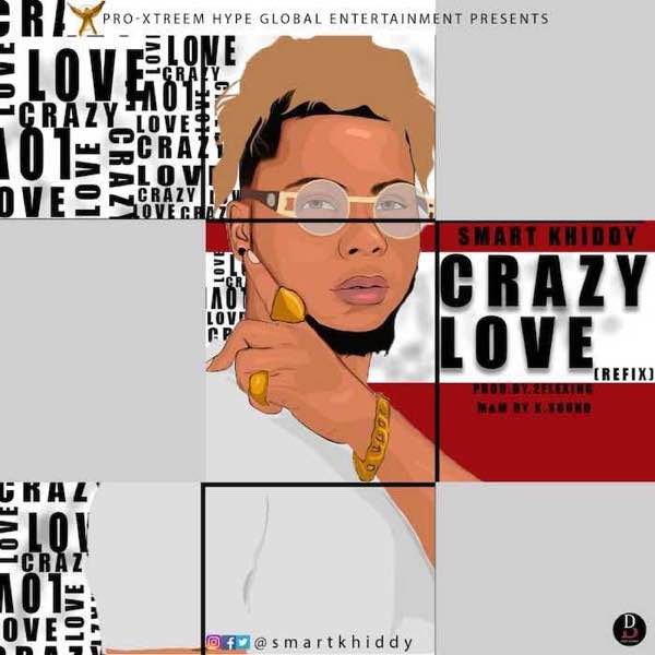 5095-Smart-Khiddy--Crazy-Love-refix