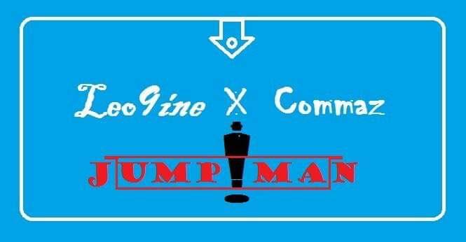 Leo9ine Jumpman Ft Commaz Afrobeats Free Mp3 Music Download