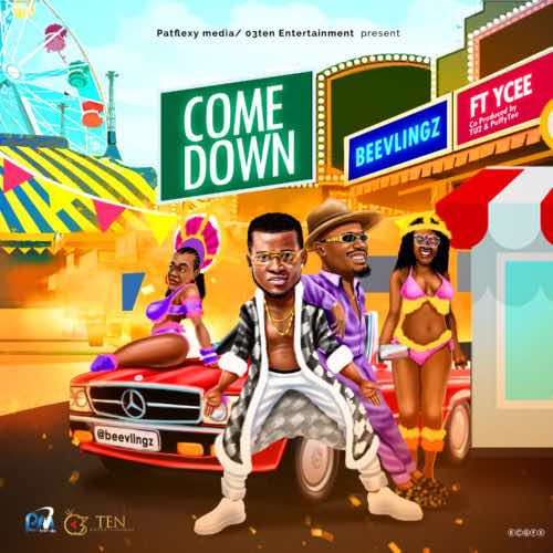 Image: 7245-Beevlingz-Ft-Ycee-Come-down