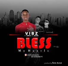 Image: 7273-Bless-My-Hustle-Vibz-ft-LORD-X-Julian