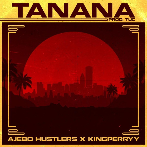 Image: 8330-Ajebo-Hustlers-Ft-King-Perry--Tanana