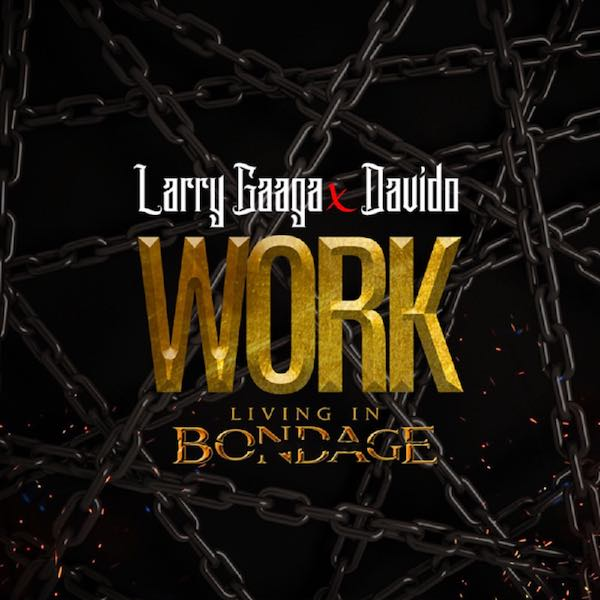 Image:8465-Larry-Gaga-Ft-Davido--Work