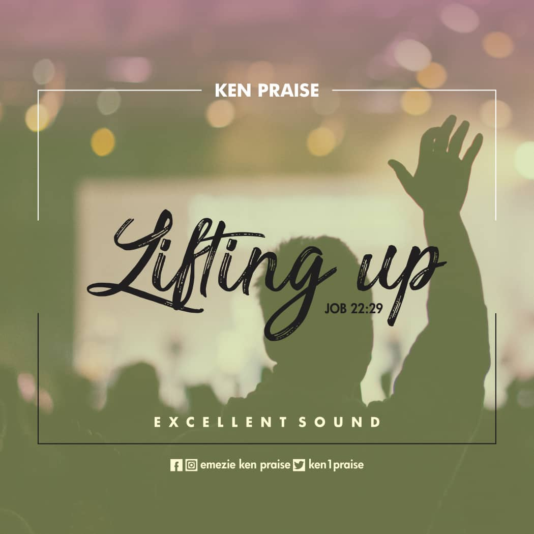 9475-LIFTING-UP-BY-KEN-PRAISE
